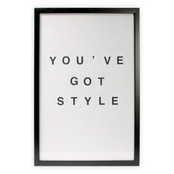 Print in frame - You've got style 60x40 cm