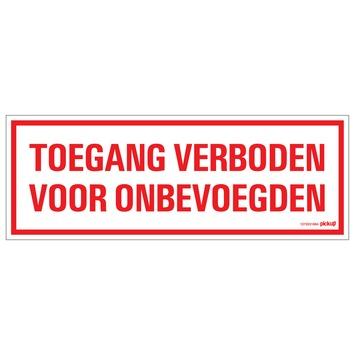Pickup bord toegang verboden voor onbevoegden 33x12 cm
